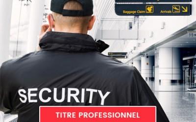 Titre Pro Agent de Sûreté et de Sécurité privée